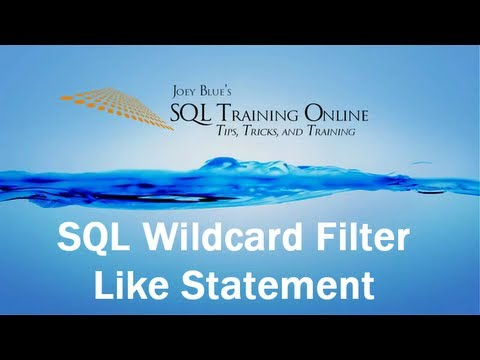 Sql Training Online - Sql Wildcard Filter