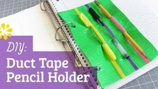Back to School : Duct Tape Pencil Holder