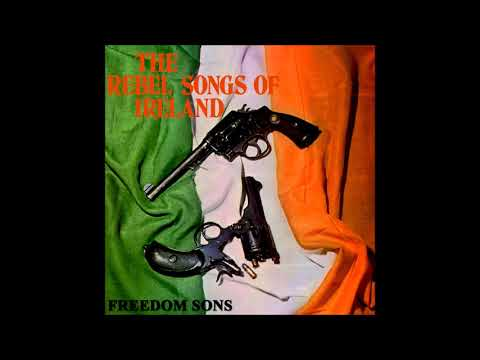 Freedom Sons - The Irish Rebel Songs Of Ireland | Full Album