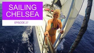 Episode 27 - Sailing Chelsea - Stunning Scenery and Crossing to Menorca!