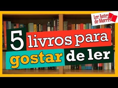 5 LIVROS PARA GOSTAR DE LER