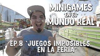 Juegos imposibles en la Feria - MiniGames en el Mundo Real Ep. 8
