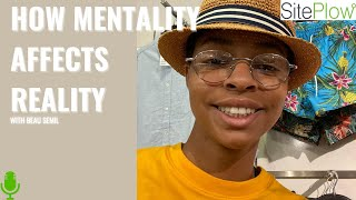 HOW MENTALITY AFFECTS REALITY! with Beau Semil SP talk 6 [English]
