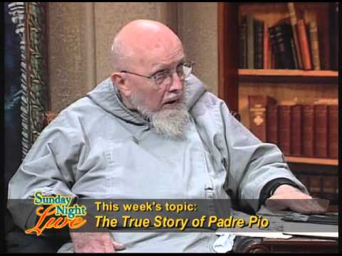 Sunday Night Live - The True Story of Padre Pio - Fr Groeschel, w C Bernard Ruffin - 02-13-2011