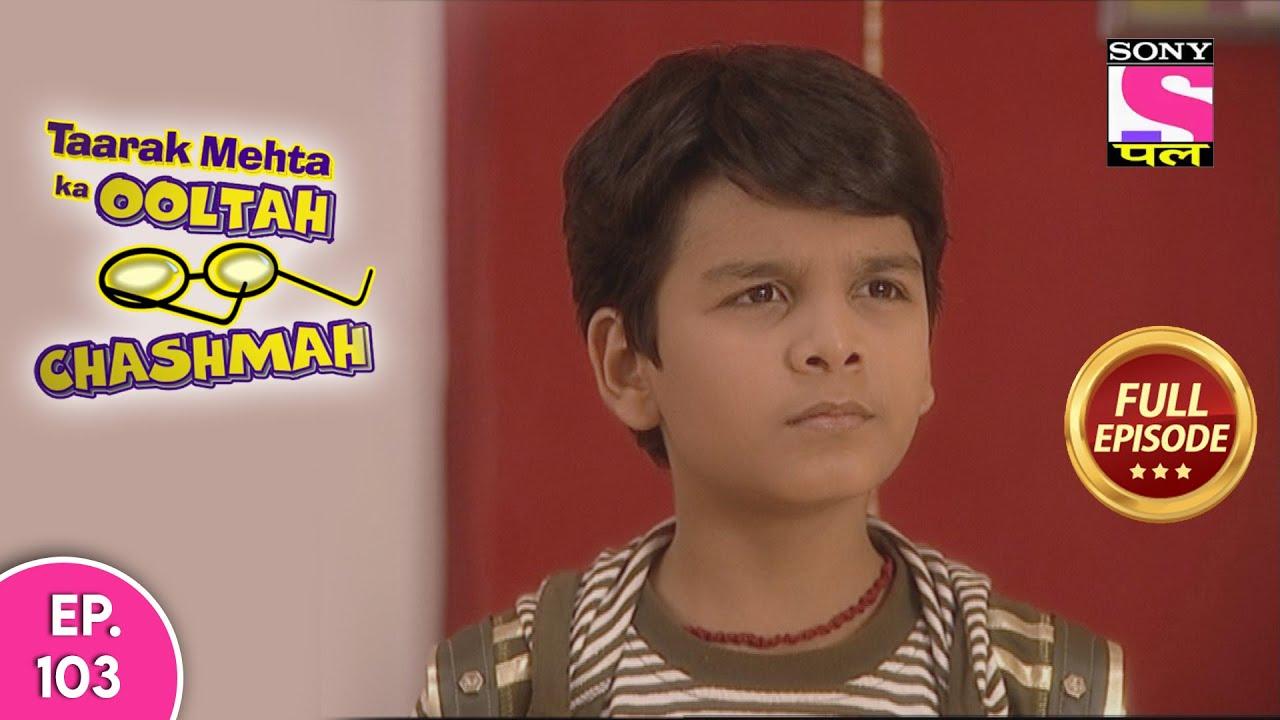Taarak Mehta Ka Ooltah Chashmah - तारक मेहता का उल्टा चश्मा - Episode 103 - 13th July, 2020