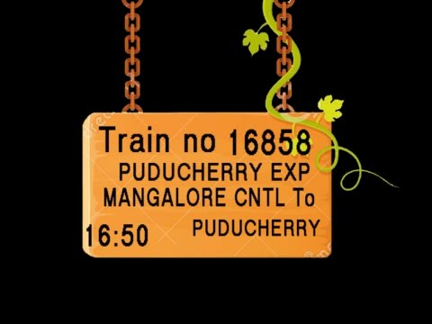 Train No 16858 Train Name PUDUCHERRY EXP MANGALORE CNTL KASARAGOD KANNUR THALASSERY MAHE