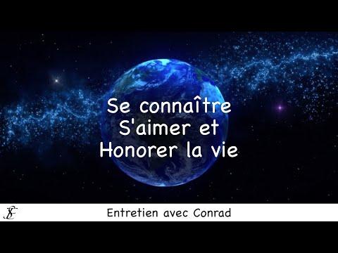 Conrad : Se connaître, s'aimer et honorer la Vie.