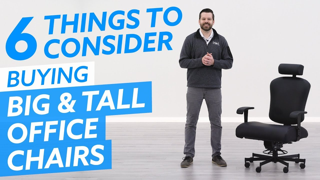 Big Tall Office Chairs 6 Things To Consider Youtube