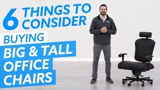 Big & Tall Office Chairs: 6 Things To Consider