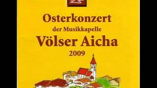 Standschützen Marsch Sepp Tanzer MK Völser Aicha Südtirol Osterkonzert 2009