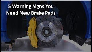 5 Warning Signs You Car Needs New Brake Pads
