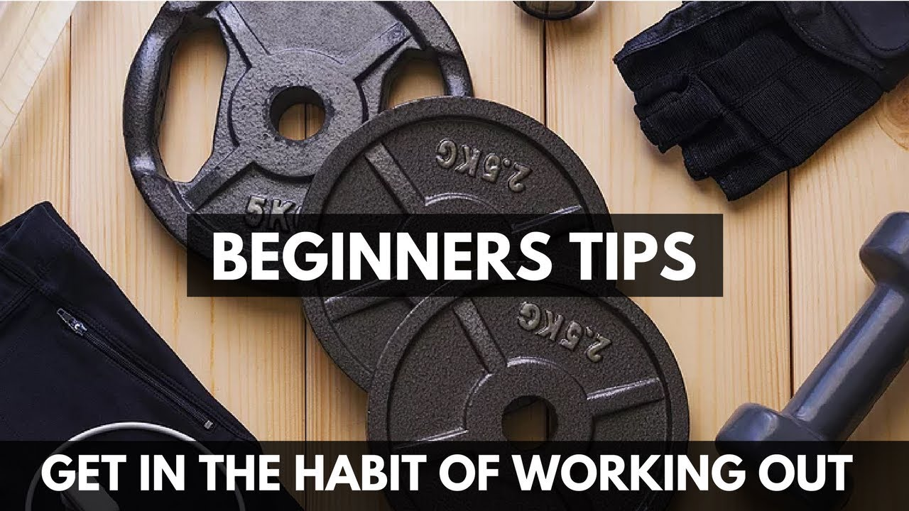 how to get in the habit of working out