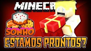 Minecraft : O Sonho! #55 - Estamos preparados?