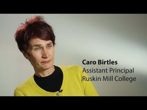Caro Birtles, Ruskin Mill College