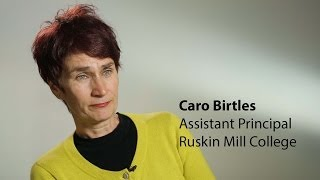 Caro Birtles, Ruskin Mill College