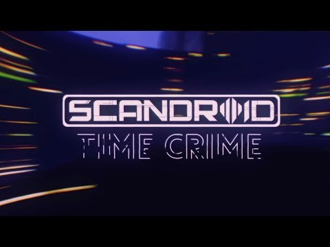 Scandroid  Time Crime  Lyric