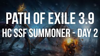 POE 3.9 - HC SSF SUMMONER - DAY 2 - WATCH A MAN LOSE HIS VOICE