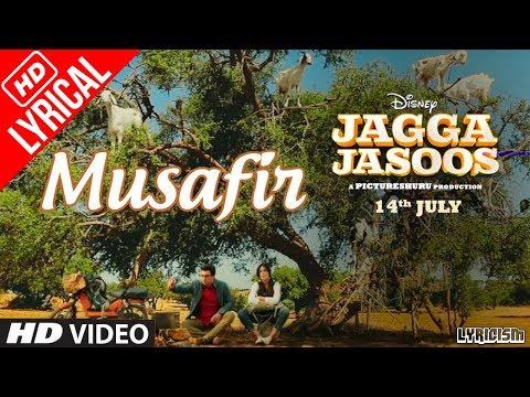 MUSAFIR - Jagga Jasoos | Full Song With Lyrics | Ranbir Kapoor , Katrina Kaif | Pritam, Tushar Joshi