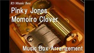 Pinky Jones/Momoiro Clover [Music Box]