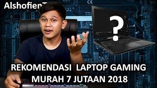 Rekomendasi Laptop Gaming Murah 7 Jutaan 2018