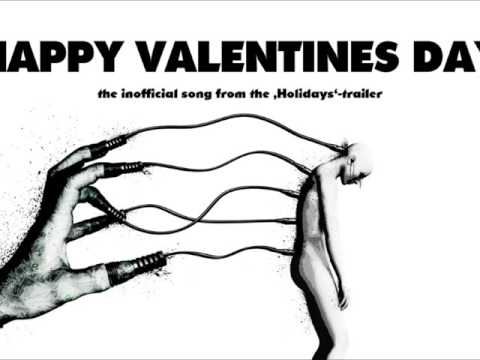 Happy Valentines Day (Holidays Trailer Song)