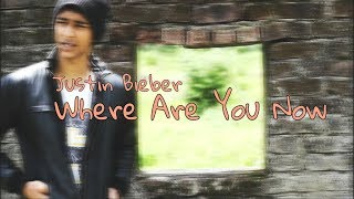 Adnan Mbruch || Where Are You Now || Justin Bieber || Dance Choreography || @Justinbieber