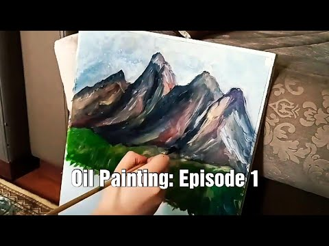 Oil Painting Demonstration: Mountain and Fields/ Landscape (Episode 1)