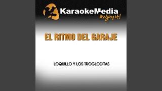El Ritmo del Garaje (Karaoke Version) (In the Style of Loquillo y Los Trogloditas)