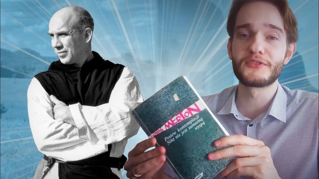 Jak zostać MISTYKIEM - Thomas Merton