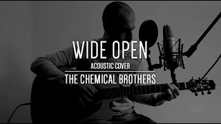 Wide Open - The Chemical Brothers (feat. Beck) | Acoustic cover by Albert Pujol