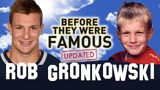 ROB GRONKOWSKI | Before They Were Famous | UPDATED | New England Patriots Superbowl 52