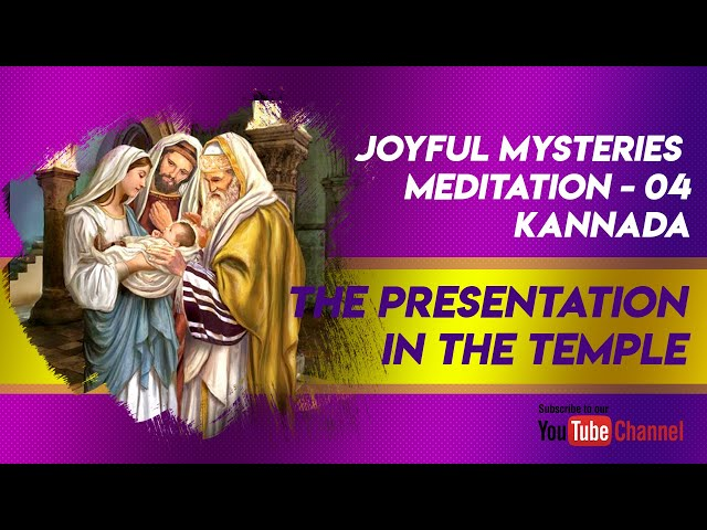 The Presentation: Joyful Mysteries Meditation -4 (Kannada)