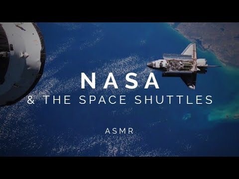 Science ASMR | NASA and the Space Shuttles (w/ starship ambient noise)