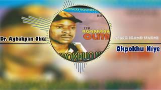 Edo Music OKPOKHUO NIYE by Dr Agbakpan Olita Agbakpan Olita Music.mp3