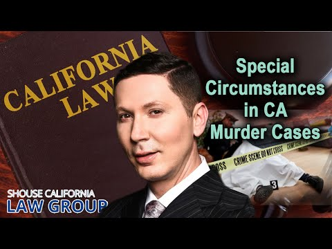 """Special Circumstances"" in CA murder cases - A former D.A. explains"