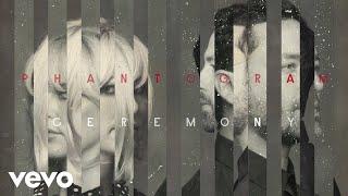 Phantogram - Ceremony (Audio)