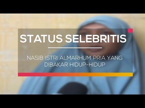 Nasib Istri Almarhum Pria yang Dibakar Hidup Hidup - Status Selebritis Mp3
