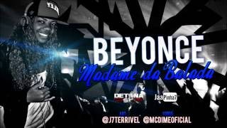 MC Beyonce - Madame da Balada ♪ (DJ Will 22) Lançamento - 2013