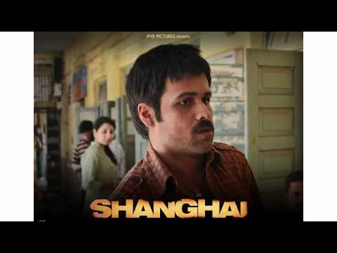Khudaaya - Shanghai Hindi Movie Song