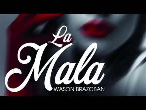Wason Brazoban  LA MALA  video fotos