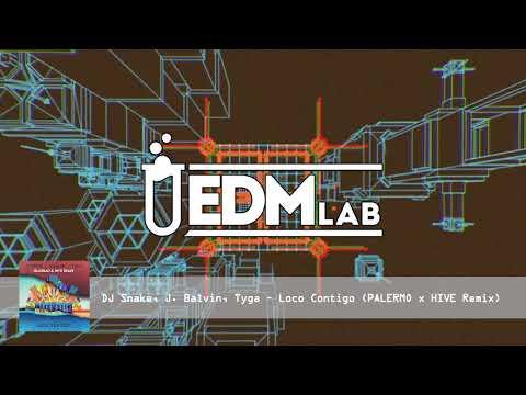 DJ Snake, J. Balvin, Tyga - Loco Contigo (PALERMO x HIVE Remix)