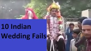 10 Indian Wedding Fails