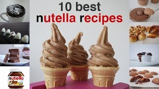 Top 10 Recipes - TOP 10 BEST NUTELLA RECIPES IN 10 minutes How To Cook That Ann Reardon