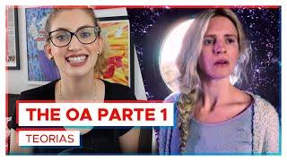 THE OA | Teorias sobre a série da Netflix!