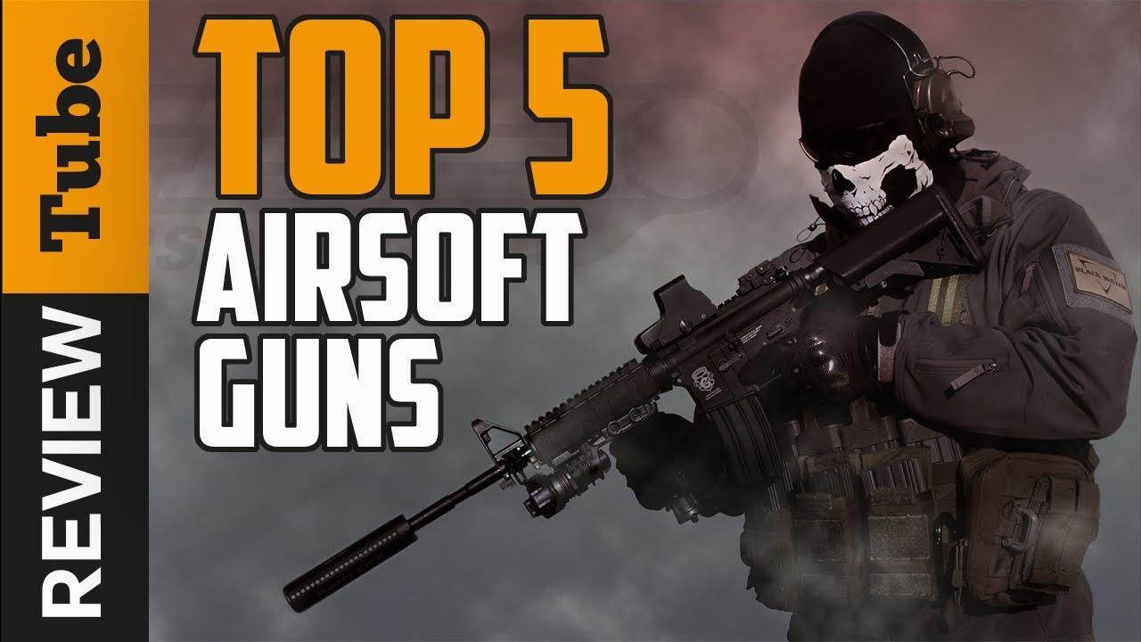 Airsoft Guns Best Airsoft Gun Buying Guide Youtube