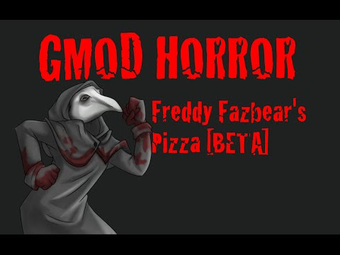 GMod Horror Map - Freddy Fazbears Pizza [Beta] (Turtle turtle!)