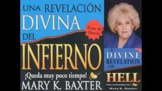 Una Revelacion Divina del Infierno    Mary K Baxter español