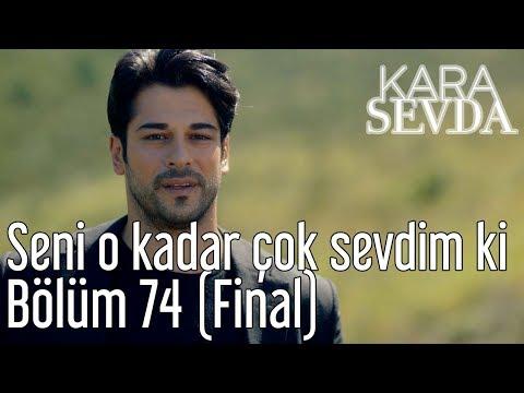 Kara Sevda 74. Bölüm (Final) - Seni O Kadar Çok Sevdim ki...