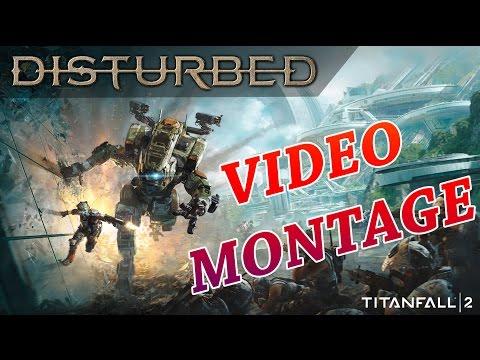 TITANFALL 2 - Music Video Montage - Disturbed Mix!