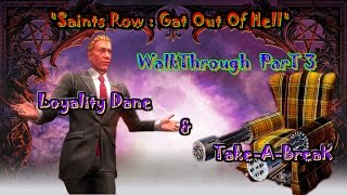 Saints Row Gat Out of Hell Walkthrough Gameplay Part 3 - Loyalty Dane & Take-A-Break (PC Gameplay)